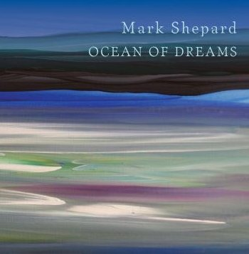 Mark Shepard's Ocean of Dreams CD