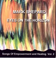 Eyes On The Horizon CD by Mark Shepard