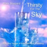 Thirsty For The Sky: Songs of Empowerment by Mark Shepard