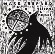 Visions & Voices CD by singer songwriter Mark Shepard