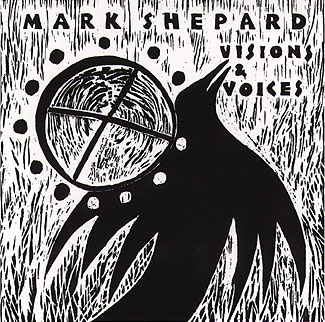 Mark Shepard's Visions & Voices CD front cover