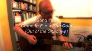 Song 89 Come In From The Cold